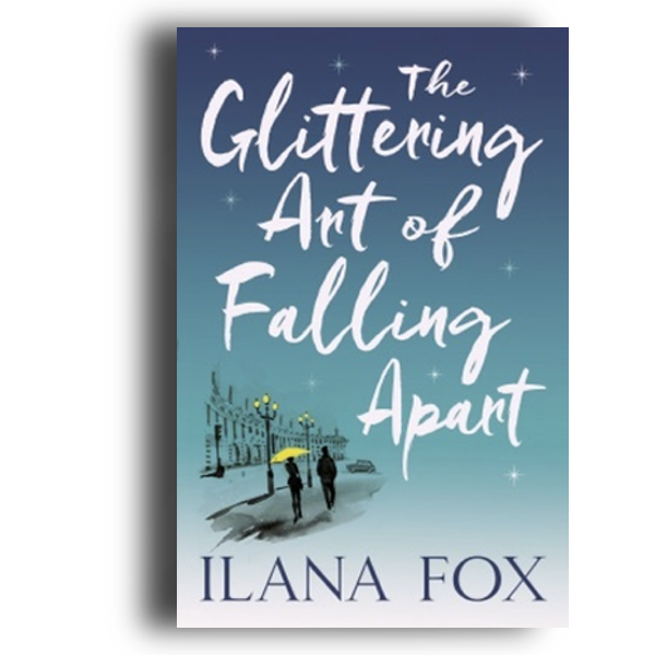 The Glittering Art of Falling Apart - Ilana Fox